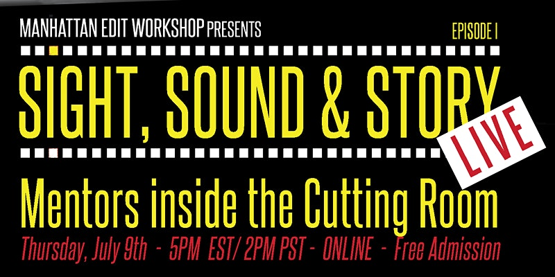 "Sight, Sound & Story: ""Mentors Inside the Cutting Room"""