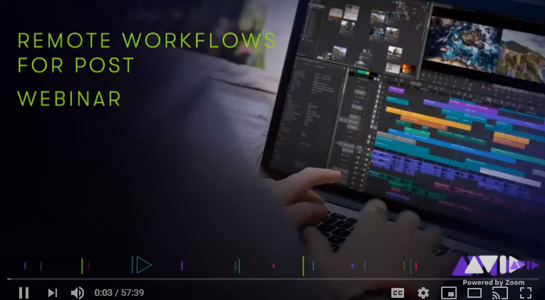 AVID – Remote Workflows for Post